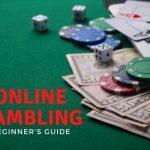 A Beginner's Guide to Online Gambling