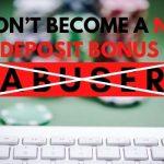 Don't Become a No Deposit Bonus Abuser