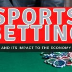 Sports Betting And Its Impact To The Economy