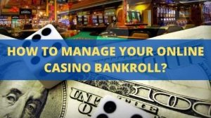 Take a look at your total amount of bankrolls